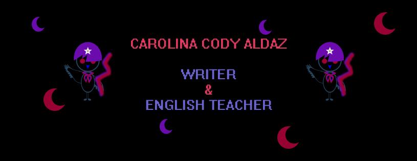 Carolina Cody Aldaz Writer and English Teacher