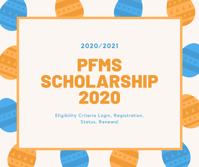 PFMS Scholarship 2020 List: pfms.nic.in Eligibility Criteria Login, Registration, Status, Renewal [Know Your Payment]