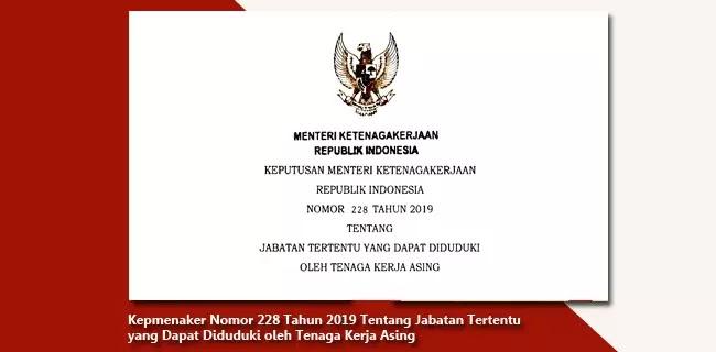 Kepmenaker-Nomor-228-Tahun-2019-Tentang-Jabatan-Tertentu-yang-Dapat-Diduduki-oleh-Tenaga-Kerja-Asing