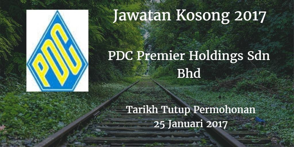 Jawatan Kosong PDC Premier Holdings Sdn Bhd 25 Januari 2017