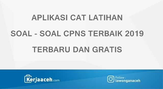 Aplikasi CAT Soal CPNS dan PPPK Terbaru 2019 Gratis  Terbaik  untuk TKD