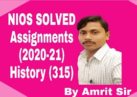 NIOS FREE SOLVED ASSIGNMENTS (2020-21) | HISTORY (315) TMA-20-21