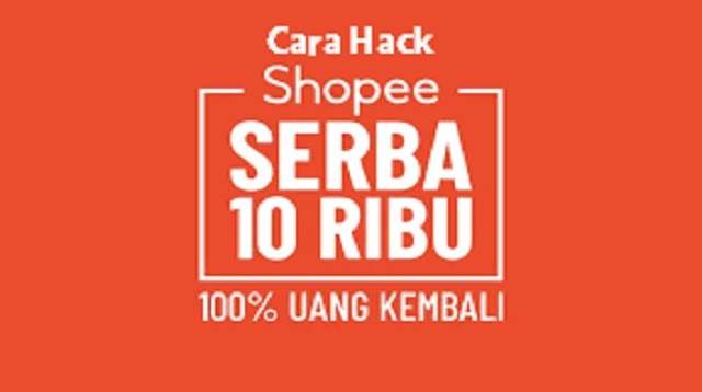 Cara Hack Shopee 10 Ribu