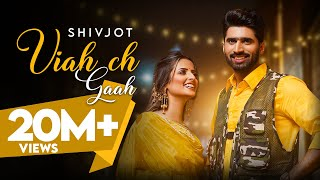 Viah ch gaah lyrics shivjot s gurlez akhtar new punjabi song 2021