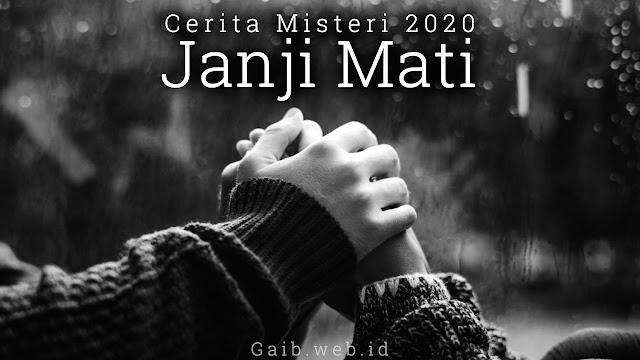Cerita Misteri 2020 - Janji Mati
