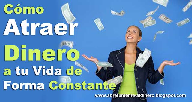 Como Atraer Dinero a tu Vida de Forma Constante