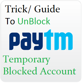 trick-guide-to-unblock-paytm-temporary-blocked-account