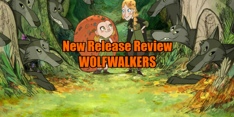 New Release Review [Apple TV+] - WOLFWALKERS