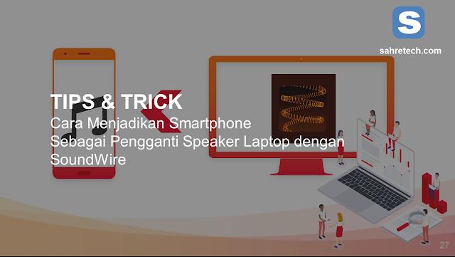 Cara Menjadikan Smartphone Sebagai Pengganti Speaker Laptop