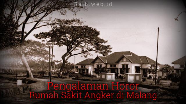 Pengalaman Horor Rumah Sakit Angker di Malang