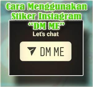 """Gantikan Stiker Chat, Ini Cara Menggunakan Stiker Instagram """"DM ME"""""""
