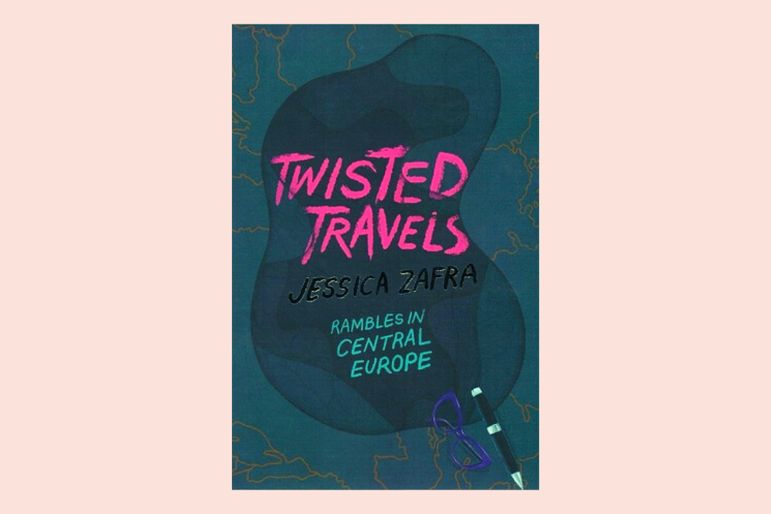 [Book Review] 'Twisted Travels: Rambles in Central Europe' by Jessica Zafra