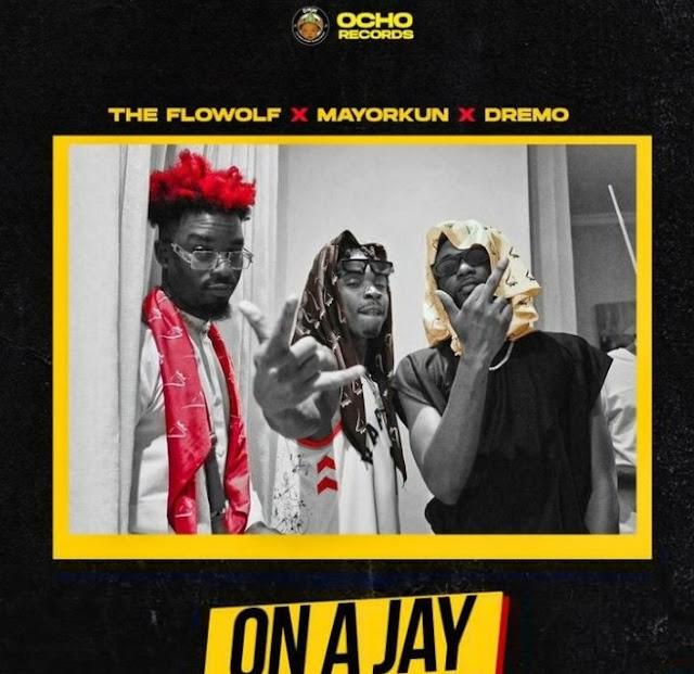 The Flowolf – On A Jay ft. Mayorkun & Dremo (Mp3 Download)