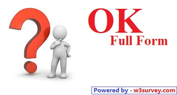 ok full form, full form of ok, ok ki full form, what is full form of ok, ok ki full form kya hoti hai