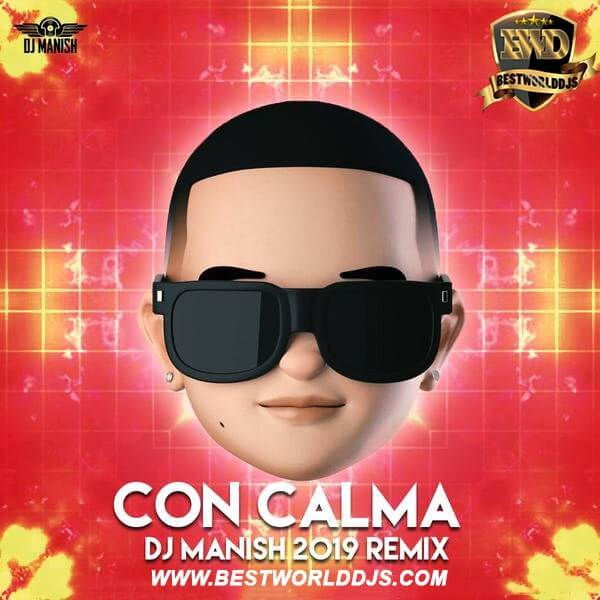 Con Calma (Remix) - DJ Manish,Con Calma