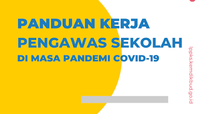 Buku Panduan Kerja Pengawas Sekolah di Masa Pandemi COVID-19