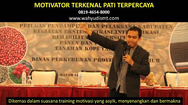 •             MOTIVATOR DI PATI  •             JASA MOTIVATOR PATI  •             MOTIVATOR PATI TERBAIK  •             MOTIVATOR PENDIDIKAN  PATI  •             TRAINING MOTIVASI KARYAWAN PATI  •             PEMBICARA SEMINAR PATI  •             CAPACITY BUILDING PATI DAN TEAM BUILDING PATI  •             PELATIHAN/TRAINING SDM PATI