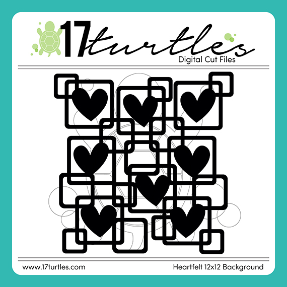 Heartfelt 12x12 Background 17turtles Digital Cut File