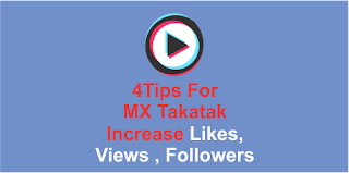 MX Takatak App Par Followers, Likes, Views Kaise Badhaye