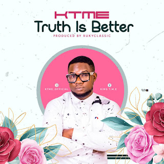 [MUSIC] KTME – Truth Is Better