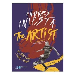 Andrés Iniesta The Artist – Khi bóng đá là nghệ thuật ebook PDF EPUB AWZ3 PRC MOBI