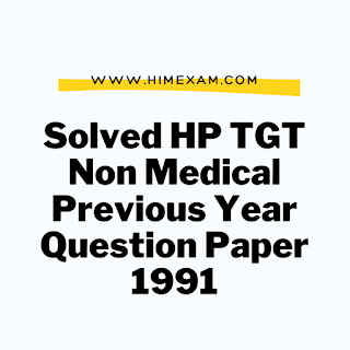 Solved HP TGT Non Medical Previous Year Question Paper 1991