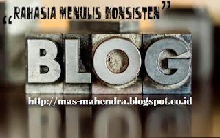 Konsisten dengan Blognya