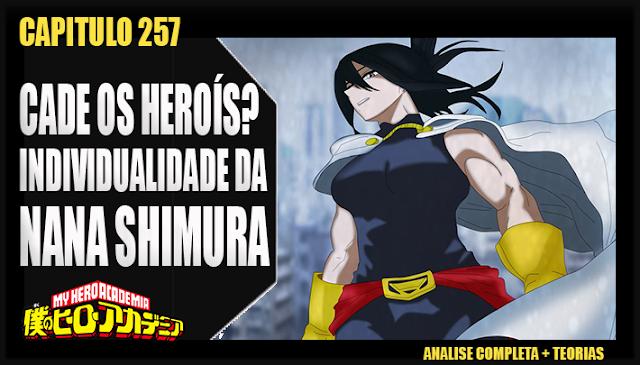 Boku no Hero Academia 257-CADE OS HERÓIS? INDIVIDUALIDADE DA NANA SHIMURA! SUCESSORES?