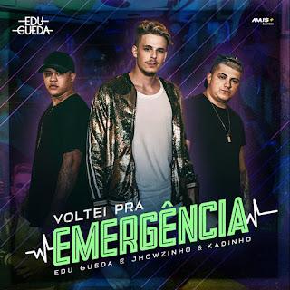 MP3 download Edu Gueda & MC's Jhowzinho e Kadinho – Voltei pra Emergência – Single iTunes plus aac m4a mp3