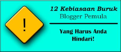 kebiasaan buruk blogger pemula