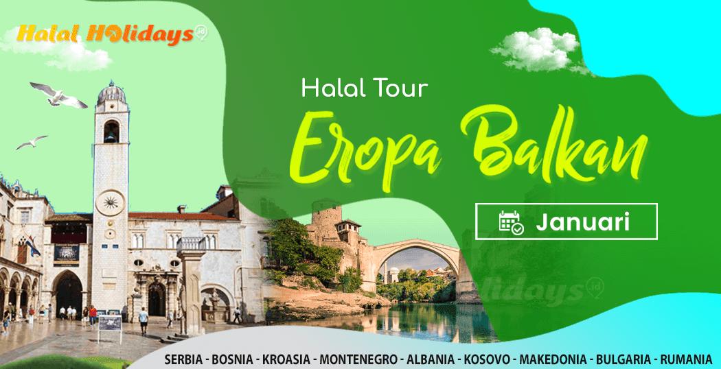 Paket Tour Eropa Balkan Murah Bulan Januari 2022