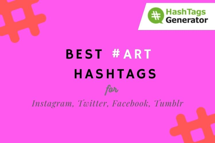 Best Hashtags for #art - on Instagram, Twitter, Facebook, Tumblr