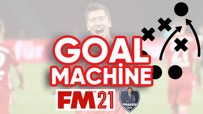 fm 2021 gol makinesi taktik
