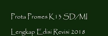 Prota Promes K13 SD/MI Lengkap Edisi Revisi 2018