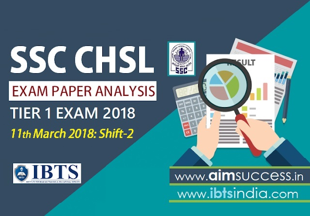 SSC CHSL Tier-I Exam Analysis 11th March 2018: Shift -2