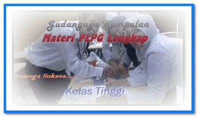 Unduh Materi PLPG Kelas Tinggi Lengkap