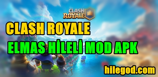 Clash Royale v3.5 Elmas Hileli Mod Apk İndir 2021