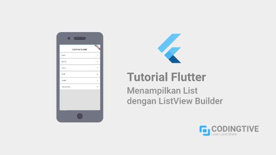 Tutorial Flutter Menampilkan List dengan ListView Builder