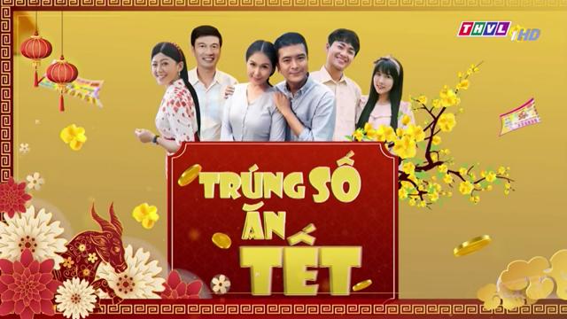 Trúng Số Ăn Tết Trọn Bộ Tập Cuối (Phim Việt Nam THVL1)