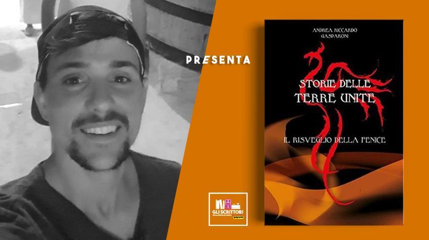 Andrea Riccardo Gasparoni presenta: Il risveglio della Fenice. Storie delle Terre Unite
