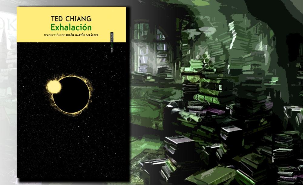 Reseña de Exhalación (Ted Chiang, 2020) | Onirium. Fantasía, terror y ci-fi.