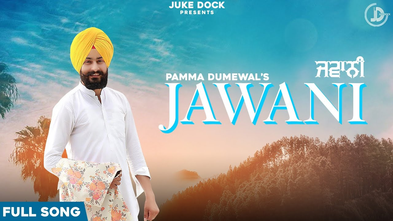 JAWANI LYRICS-PAMMA DUMEWAL-LyricsOverA2z