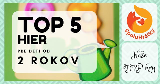 TOP 5 hier pre deti od 2 rokov na blogu www.spoluhratky.eu