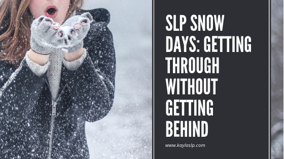 SLP Snow Days: Getting Through Without Getting Behind