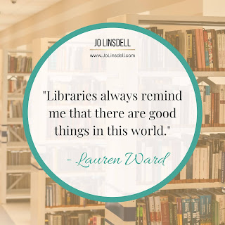 """Libraries always remind me that there are good things in this world."" - Lauren Ward"