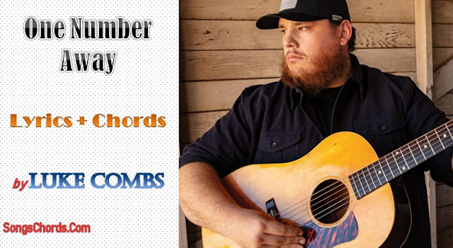 One Number Away Chords and Lyrics by Luke Combs