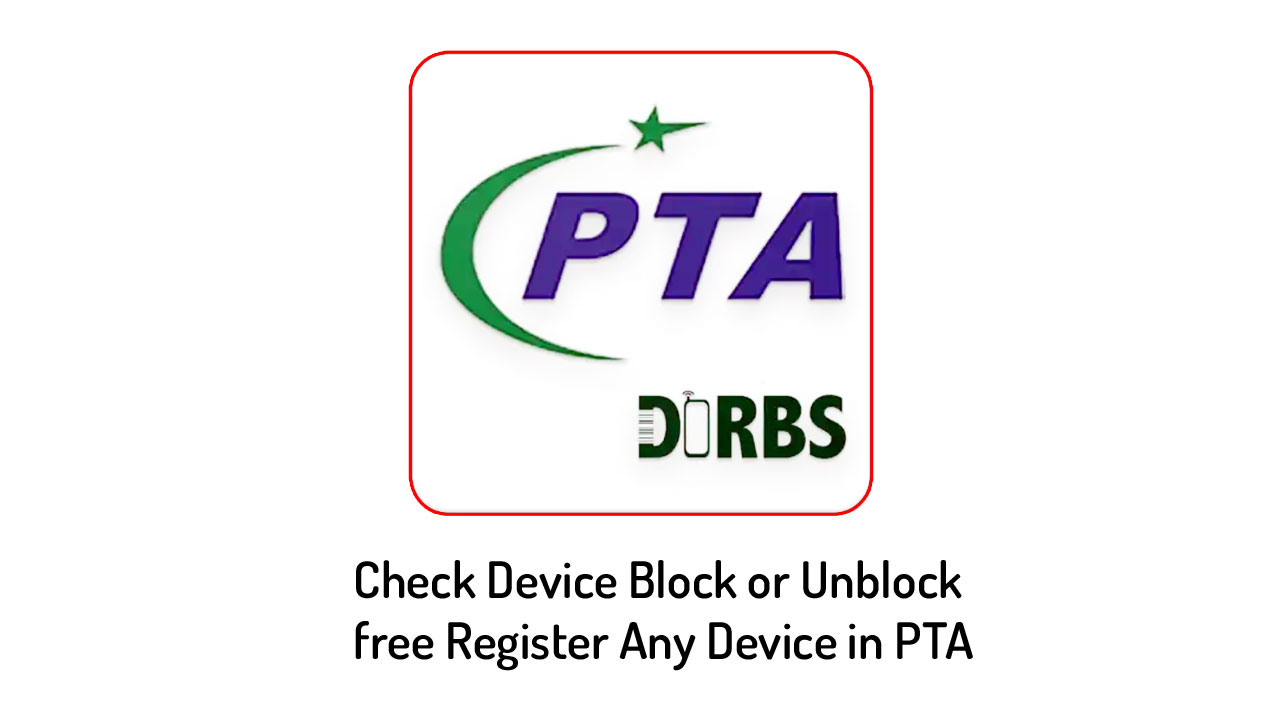 How to Free Register Mobile Phone From PTA | PTA Mobile Device