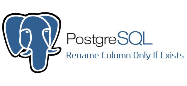 Rename Column Only If Exists in PostgreSQL
