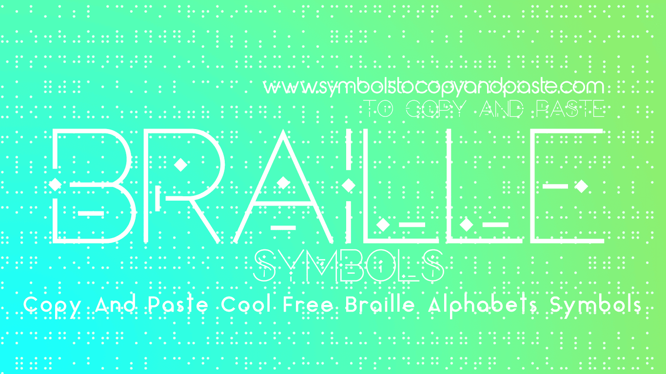 Braille - Alphabets Symbols Copy And Paste Online