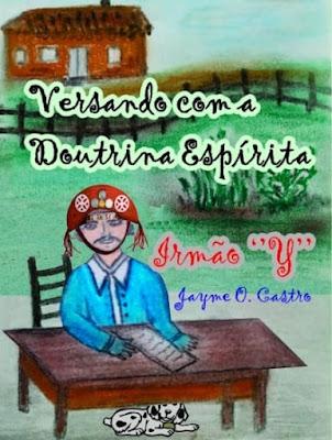 Irmão Y  - Psicografia:Jayme Ottílio de Castro